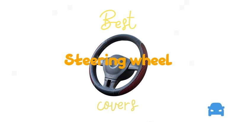 What are the best steering wheel covers